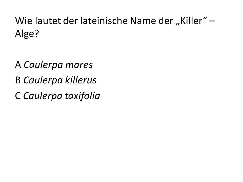 """Wie lautet der lateinische Name der """"Killer – Alge"""