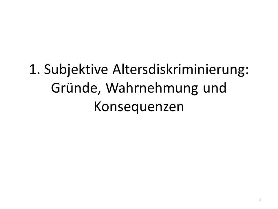 1. Subjektive Altersdiskriminierung: Gründe, Wahrnehmung und Konsequenzen