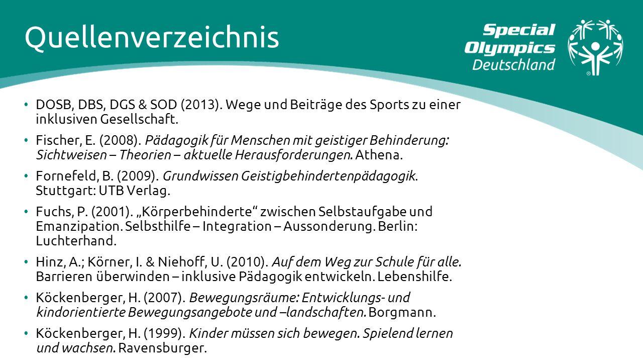 Quellenverzeichnis DOSB, DBS, DGS & SOD (2013). Wege und Beiträge des Sports zu einer inklusiven Gesellschaft.