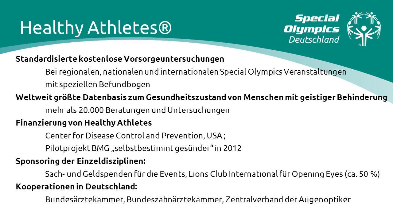 Healthy Athletes® Standardisierte kostenlose Vorsorgeuntersuchungen Bei regionalen, nationalen und internationalen Special Olympics Veranstaltungen.