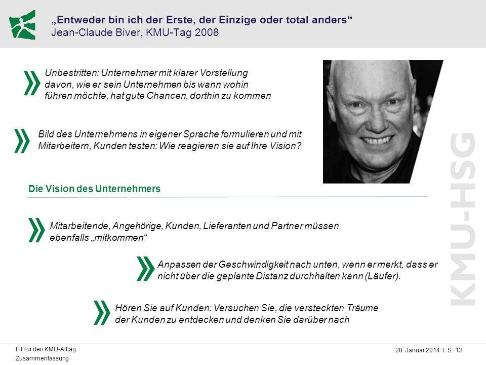 """""""Entweder bin ich der Erste, der Einzige oder total anders Jean-Claude Biver, KMU-Tag 2008"""