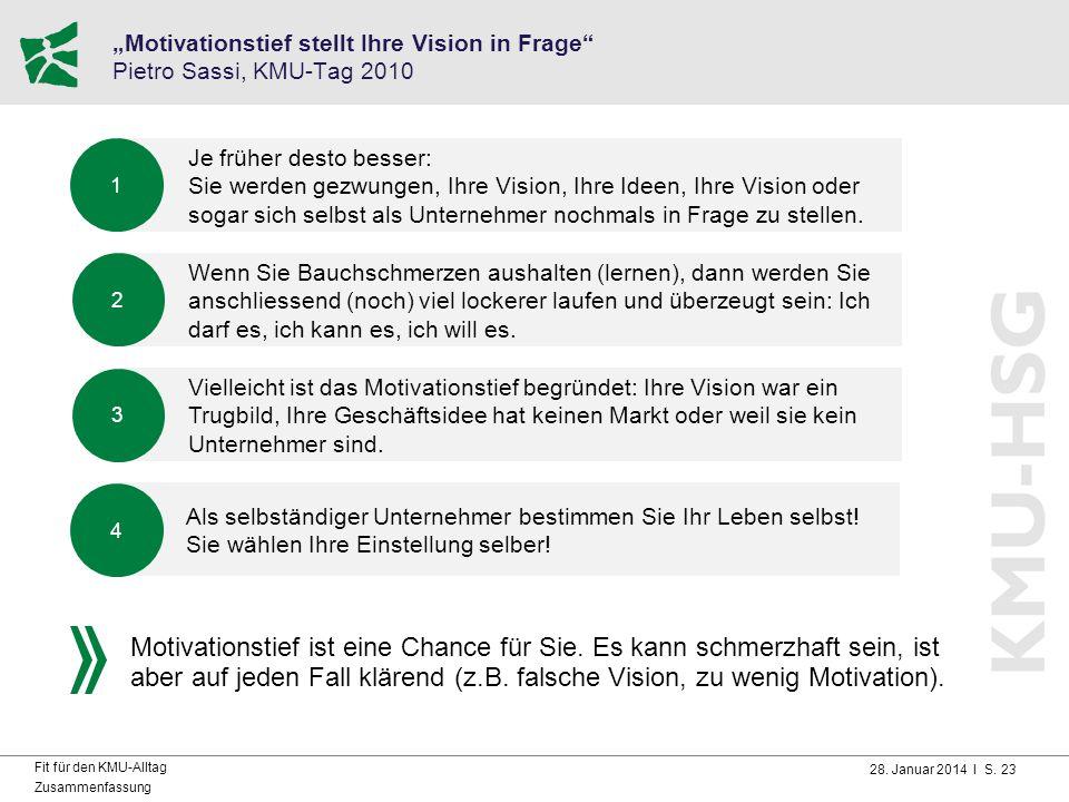 """""""Motivationstief stellt Ihre Vision in Frage Pietro Sassi, KMU-Tag 2010"""
