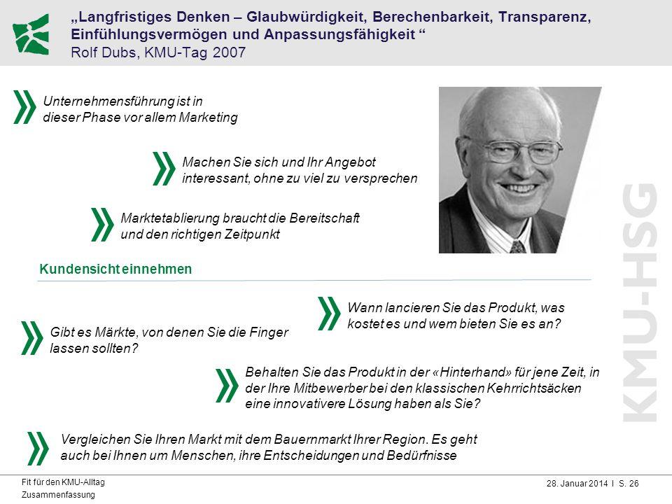 """""""Langfristiges Denken – Glaubwürdigkeit, Berechenbarkeit, Transparenz, Einfühlungsvermögen und Anpassungsfähigkeit Rolf Dubs, KMU-Tag 2007"""