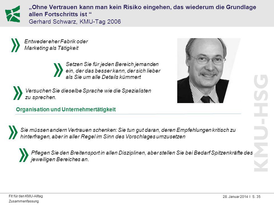 """""""Ohne Vertrauen kann man kein Risiko eingehen, das wiederum die Grundlage allen Fortschritts ist Gerhard Schwarz, KMU-Tag 2006"""