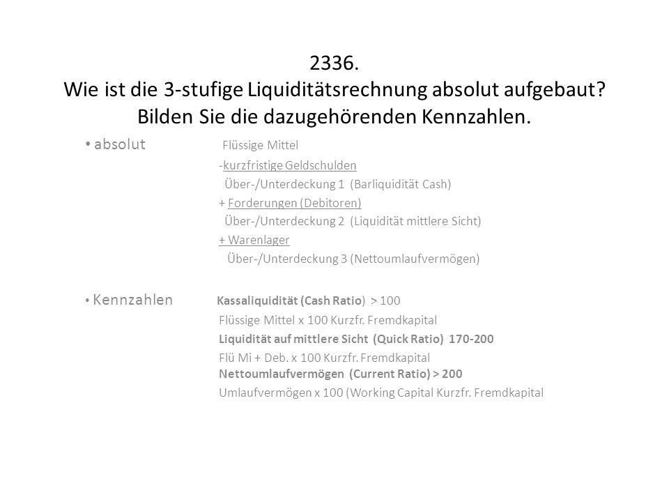 2336. Wie ist die 3-stufige Liquiditätsrechnung absolut aufgebaut