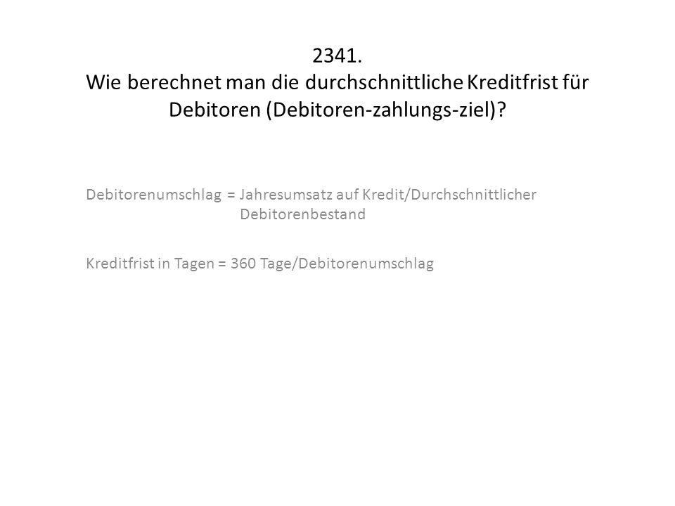 2341. Wie berechnet man die durchschnittliche Kreditfrist für Debitoren (Debitoren-zahlungs-ziel)