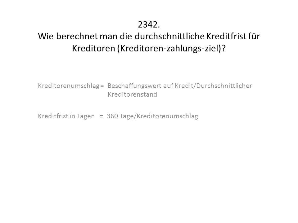2342. Wie berechnet man die durchschnittliche Kreditfrist für Kreditoren (Kreditoren-zahlungs-ziel)