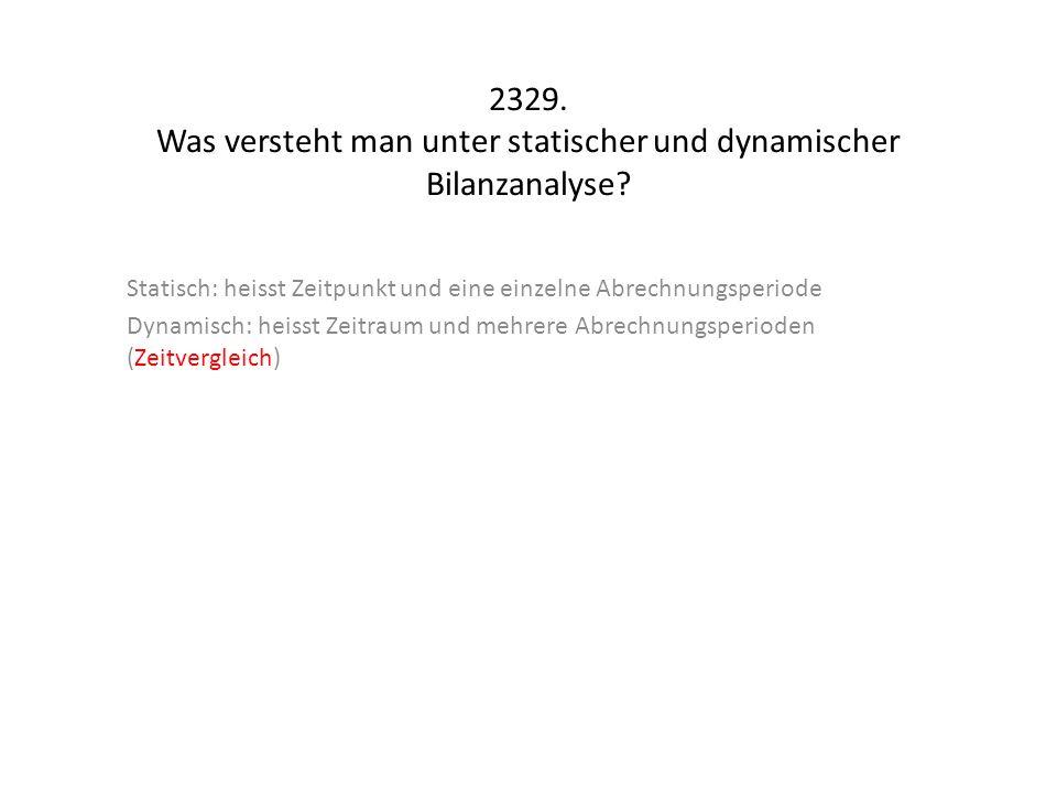 2329. Was versteht man unter statischer und dynamischer Bilanzanalyse