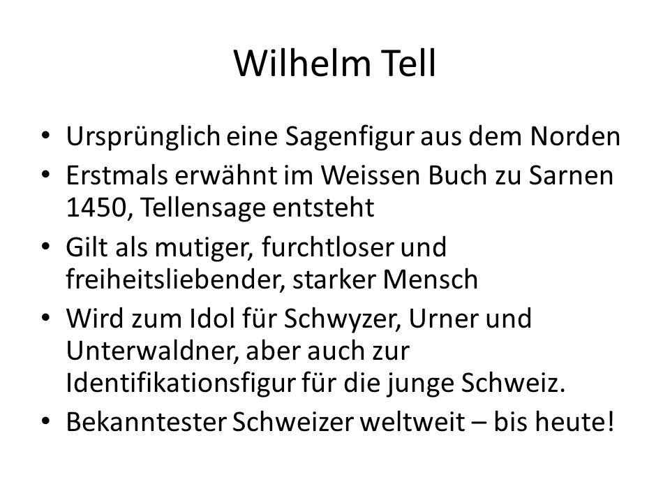 Wilhelm Tell Ursprünglich eine Sagenfigur aus dem Norden