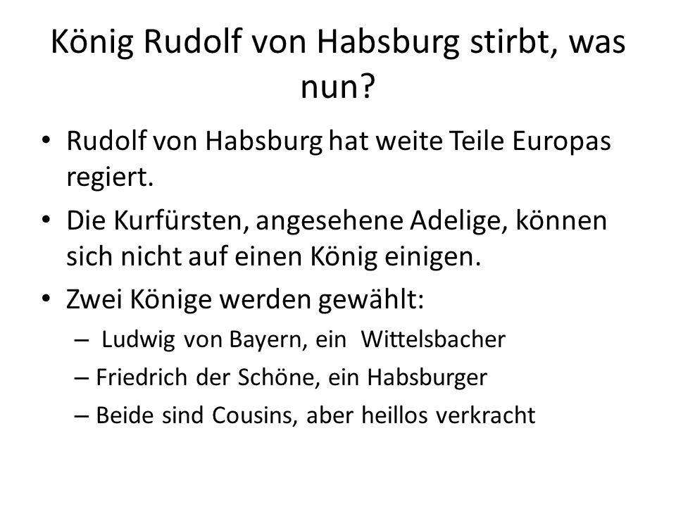König Rudolf von Habsburg stirbt, was nun