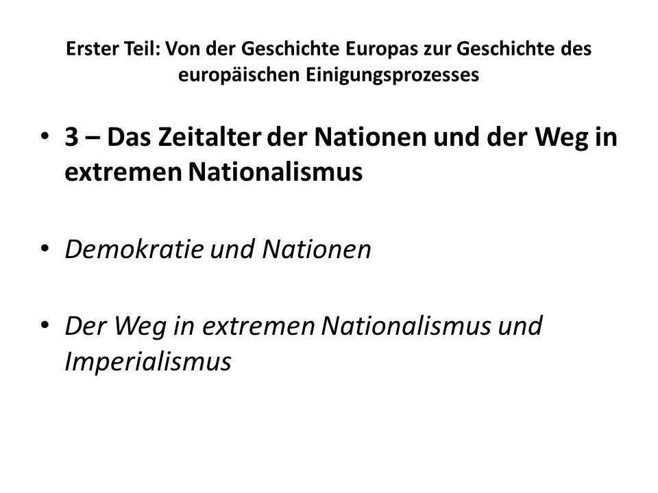 3 – Das Zeitalter der Nationen und der Weg in extremen Nationalismus