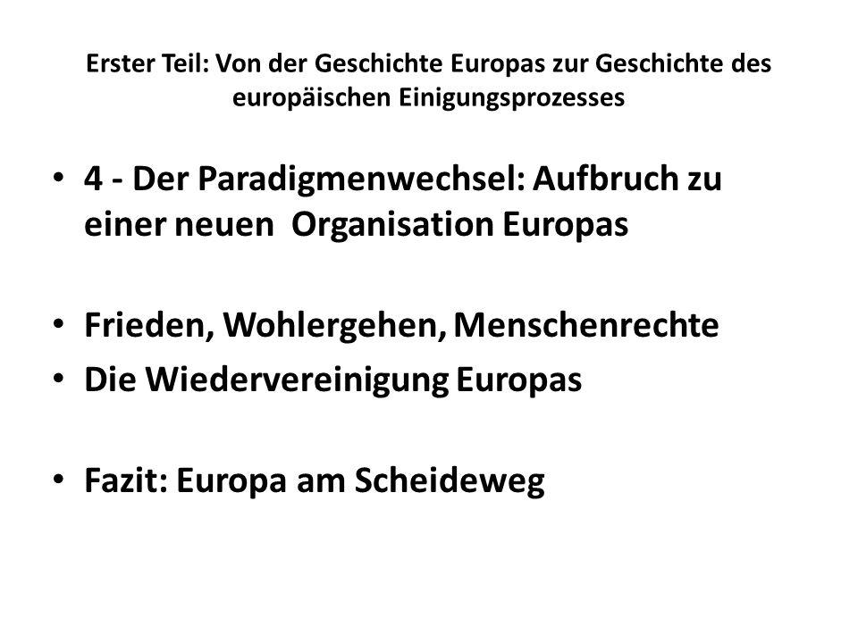 Frieden, Wohlergehen, Menschenrechte Die Wiedervereinigung Europas