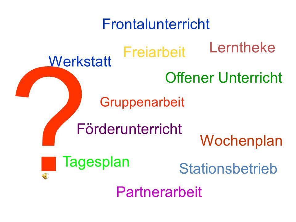 Frontalunterricht Lerntheke Freiarbeit Werkstatt Offener Unterricht