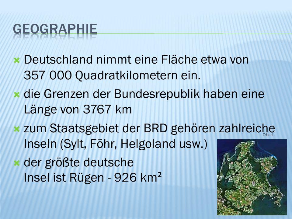 geographie Deutschland nimmt eine Fläche etwa von 357 000 Quadratkilometern ein. die Grenzen der Bundesrepublik haben eine Länge von 3767 km.