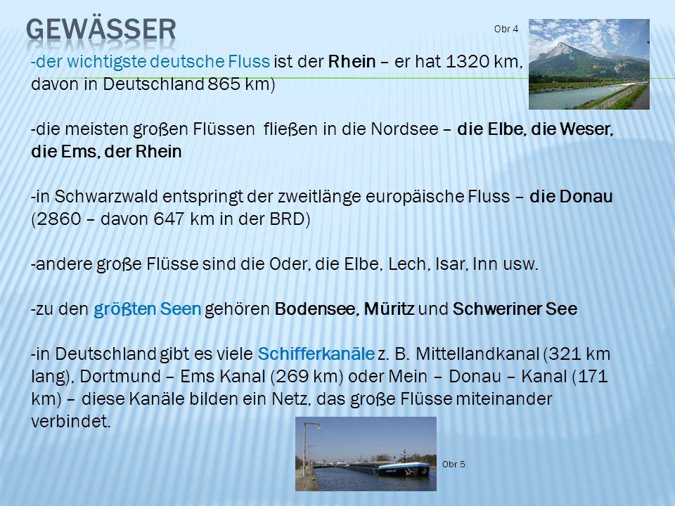 gewässer Obr 4. der wichtigste deutsche Fluss ist der Rhein – er hat 1320 km, davon in Deutschland 865 km)