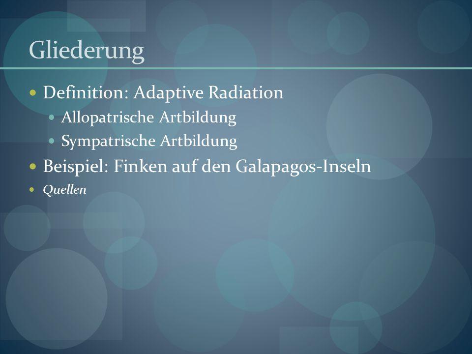 Gliederung Definition: Adaptive Radiation