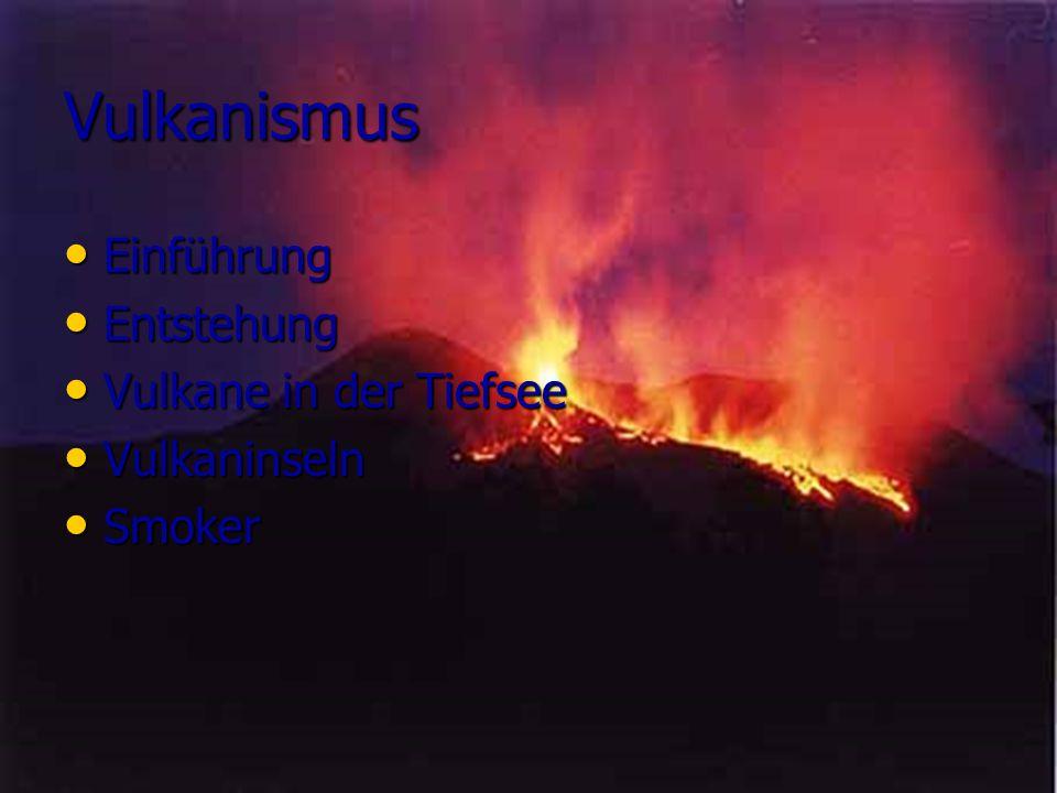 Vulkanismus Einführung Entstehung Vulkane in der Tiefsee Vulkaninseln