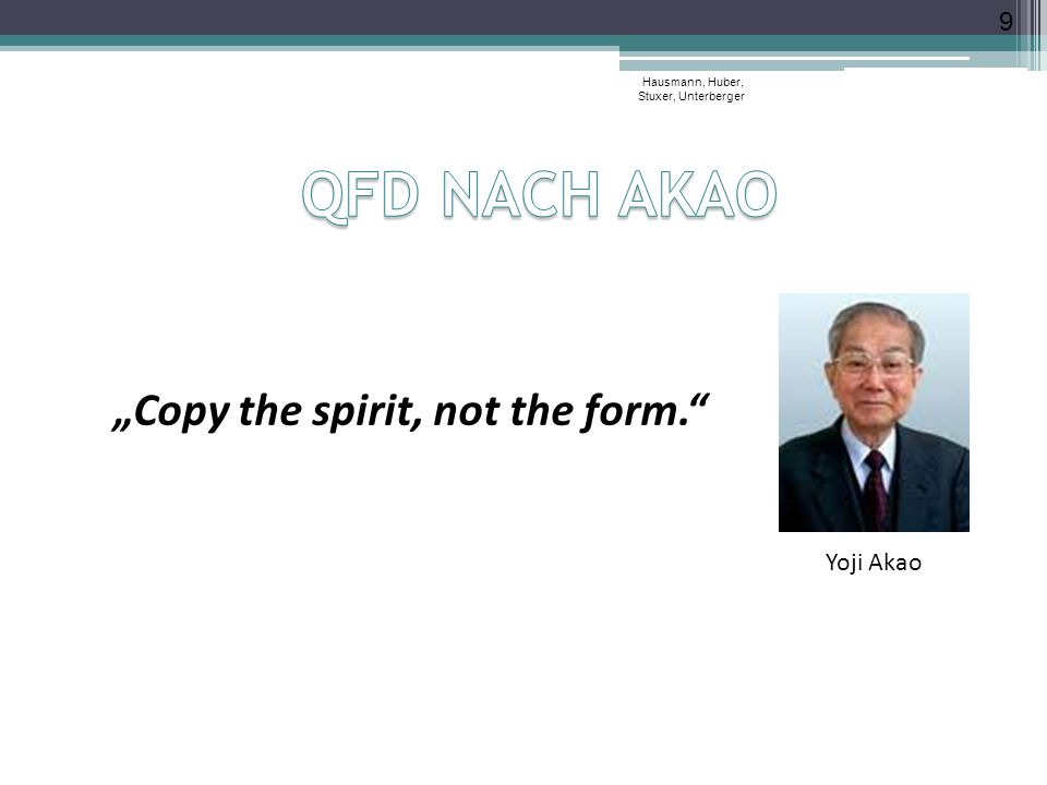 "QFD NACH AKAO ""Copy the spirit, not the form. Yoji Akao"