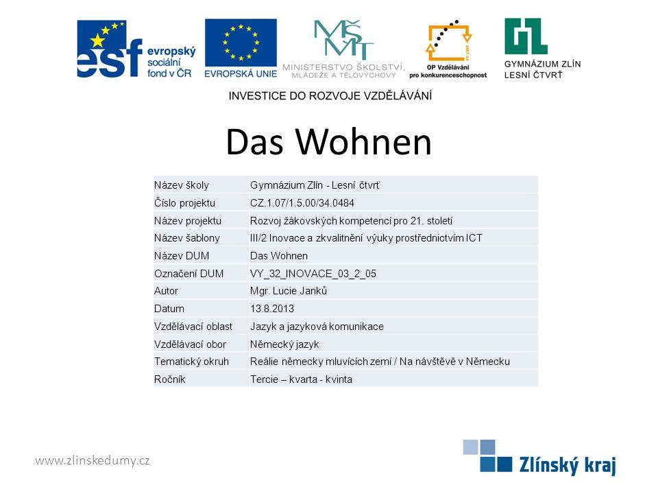 Das Wohnen www.zlinskedumy.cz Název školy Gymnázium Zlín - Lesní čtvrť