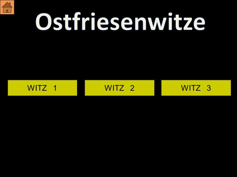 Ostfriesenwitze WITZ 1 WITZ 2 WITZ 3