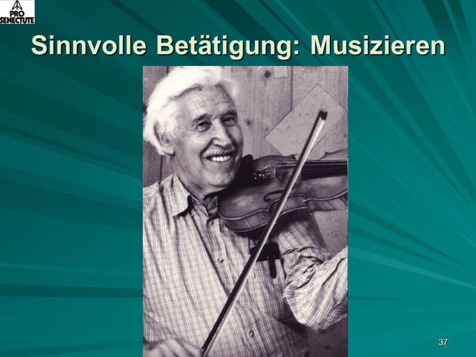 Sinnvolle Betätigung: Musizieren