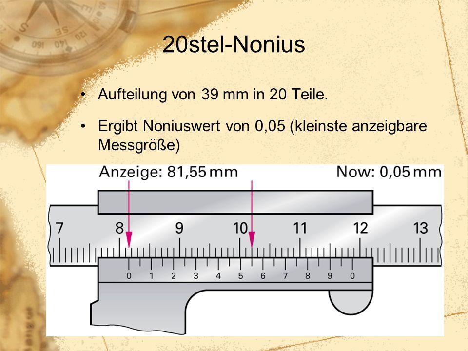 20stel-Nonius Aufteilung von 39 mm in 20 Teile.