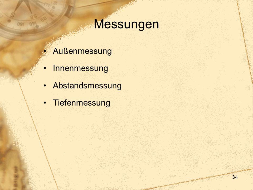 Messungen Außenmessung Innenmessung Abstandsmessung Tiefenmessung