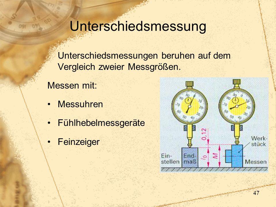 Unterschiedsmessung Unterschiedsmessungen beruhen auf dem Vergleich zweier Messgrößen. Messen mit: