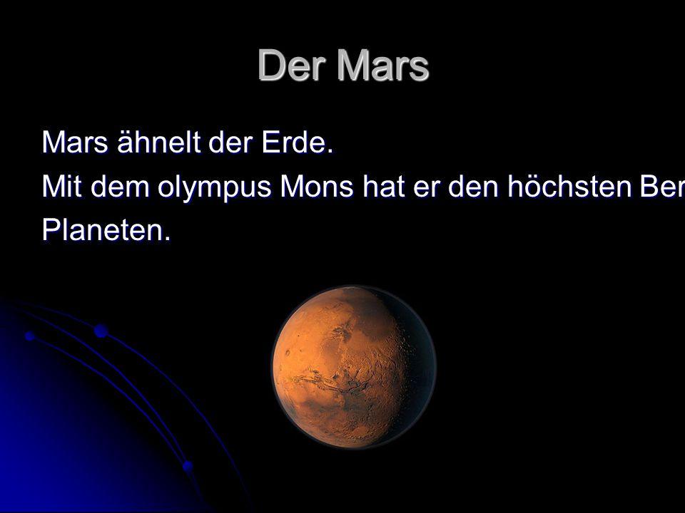Der Mars Mars ähnelt der Erde.