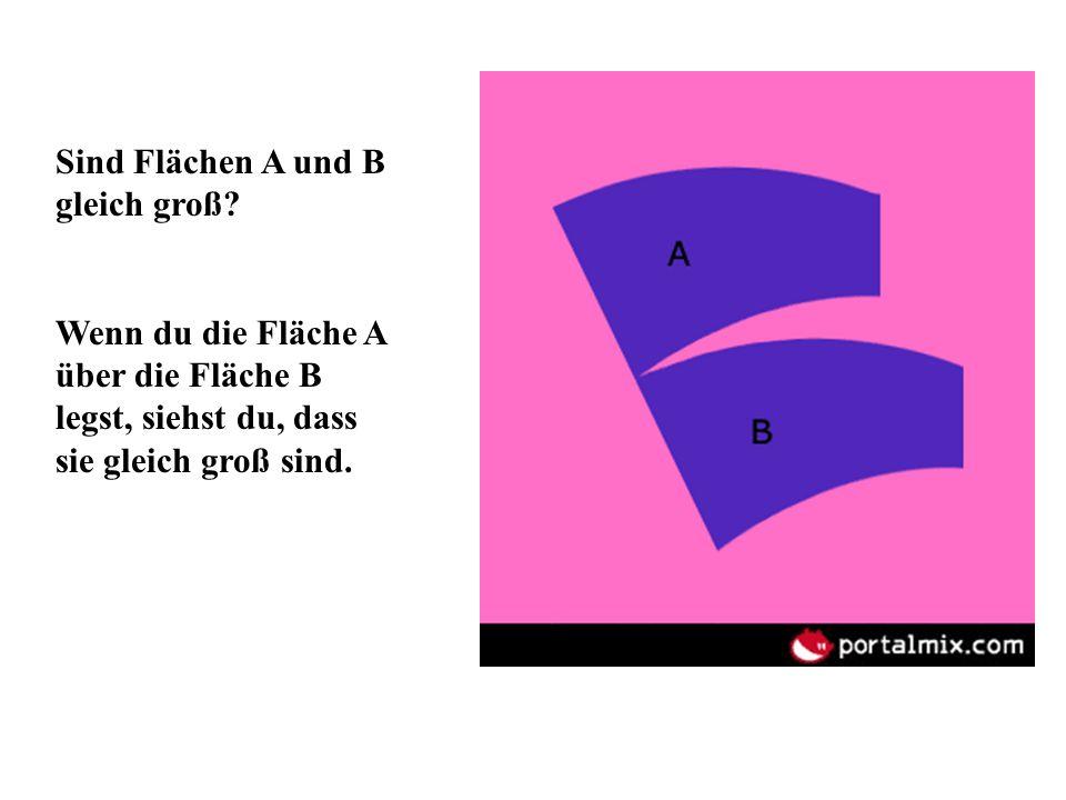 Sind Flächen A und B gleich groß