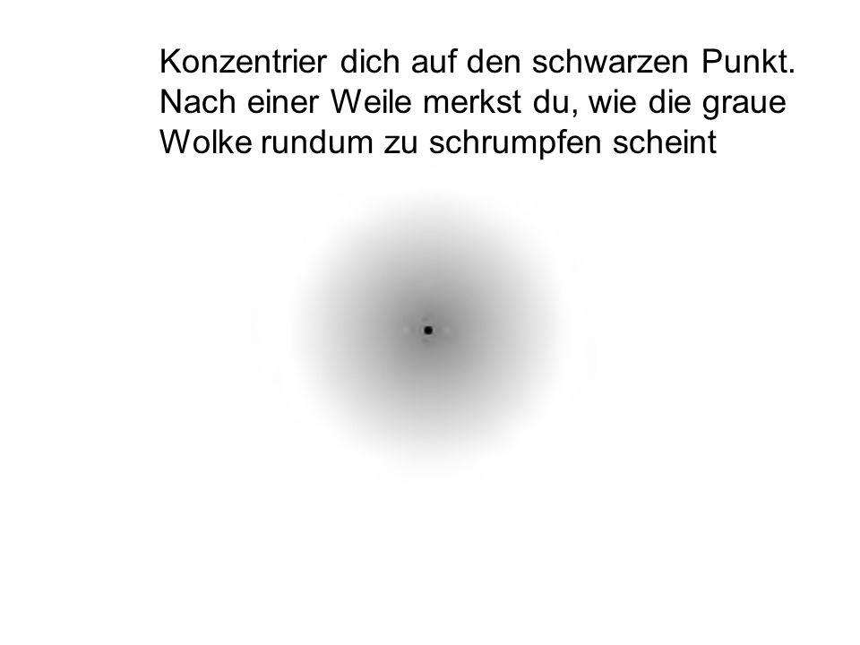 Konzentrier dich auf den schwarzen Punkt