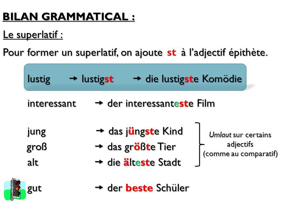 Pour former un superlatif, on ajoute à l'adjectif épithète. st