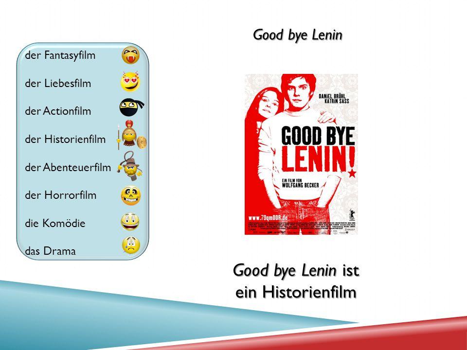 Good bye Lenin ist ein Historienfilm Good bye Lenin der Fantasyfilm