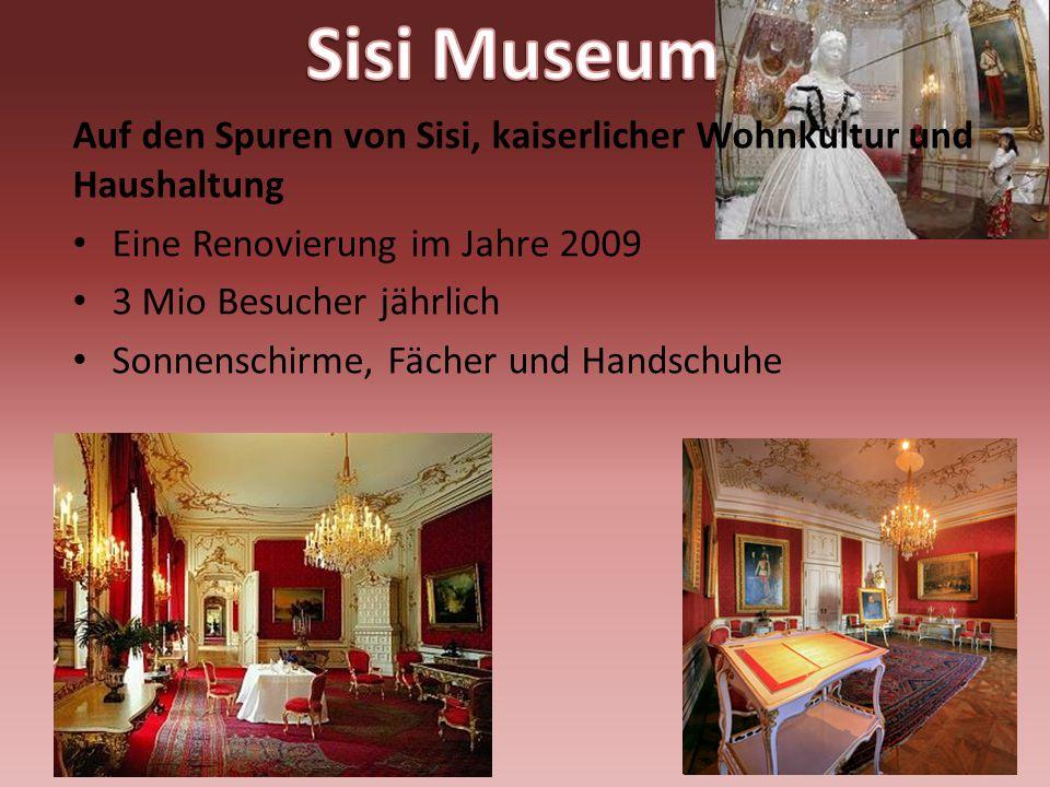 Sisi Museum Auf den Spuren von Sisi, kaiserlicher Wohnkultur und Haushaltung. Eine Renovierung im Jahre 2009.