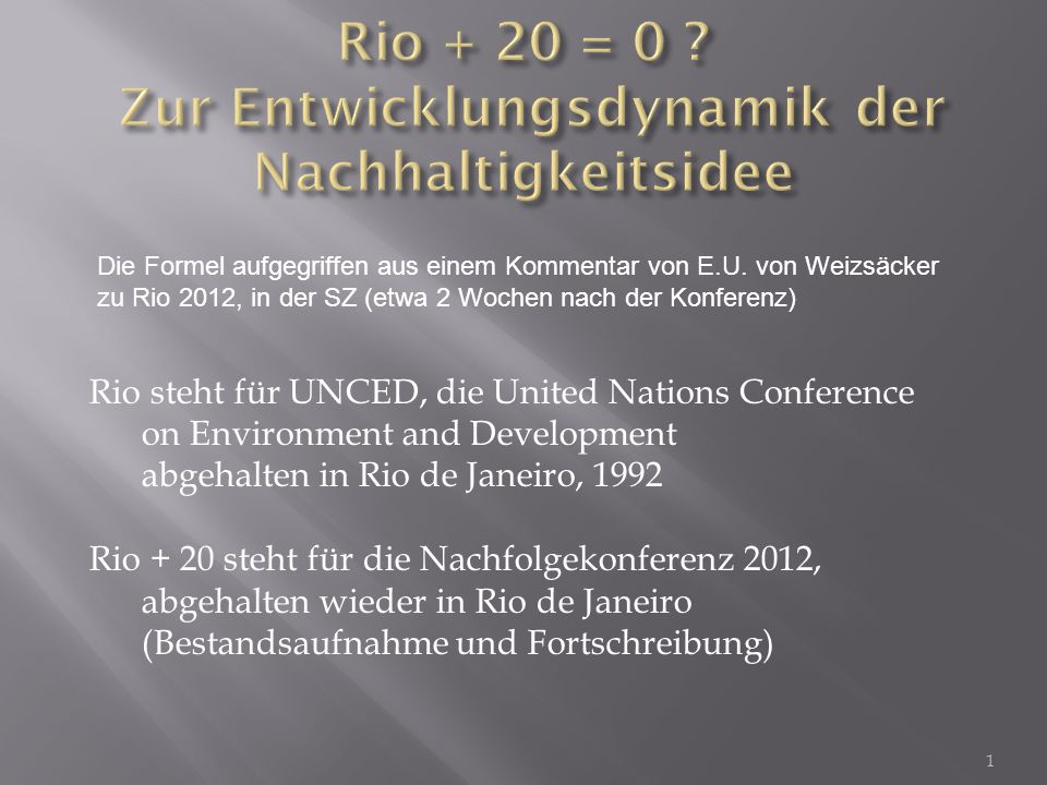 Rio + 20 = 0 Zur Entwicklungsdynamik der Nachhaltigkeitsidee