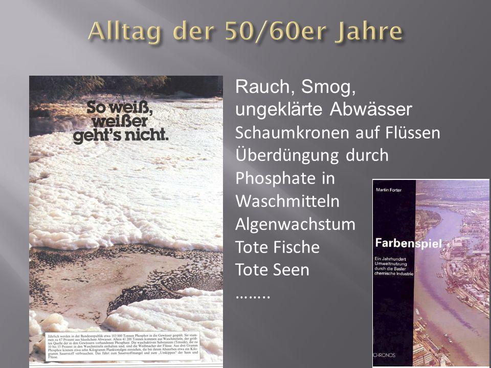 Alltag der 50/60er Jahre Rauch, Smog, ungeklärte Abwässer