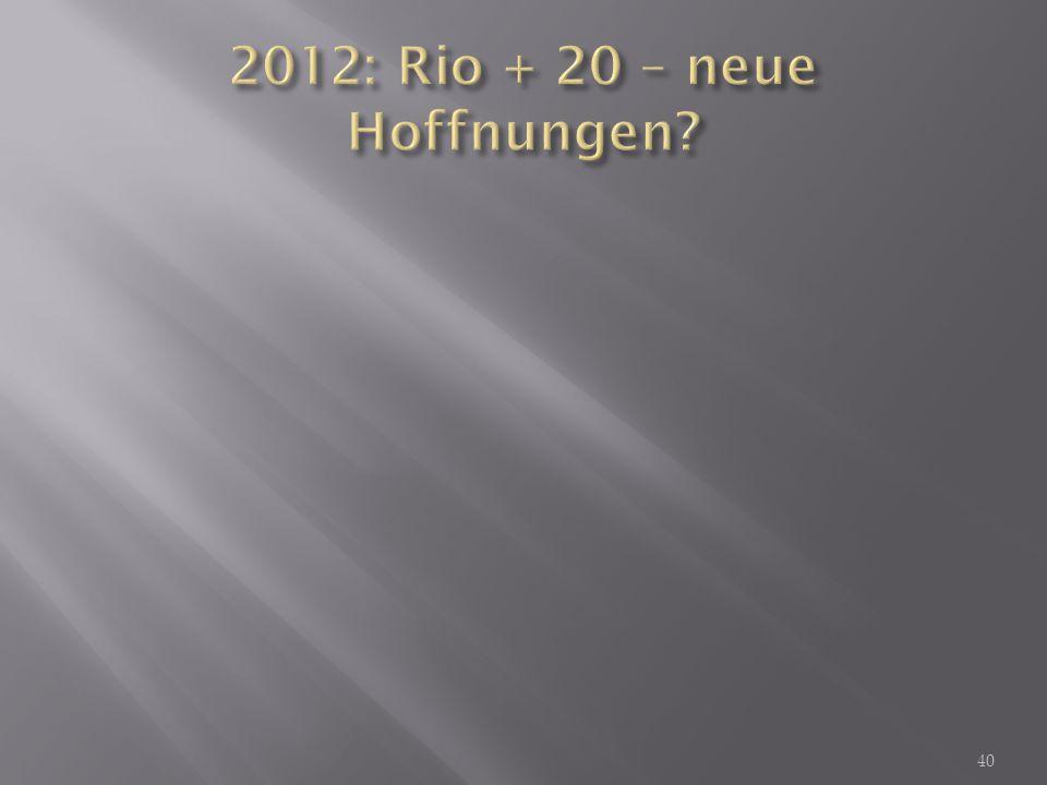 2012: Rio + 20 – neue Hoffnungen