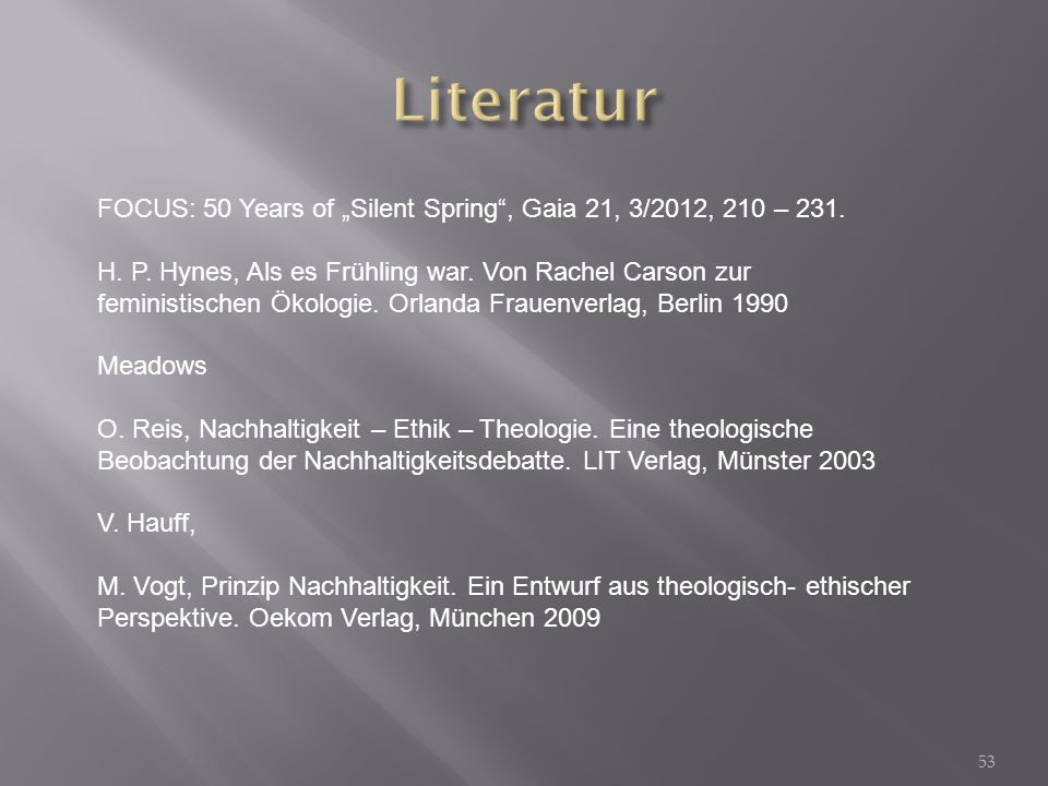 "Literatur FOCUS: 50 Years of ""Silent Spring , Gaia 21, 3/2012, 210 – 231."