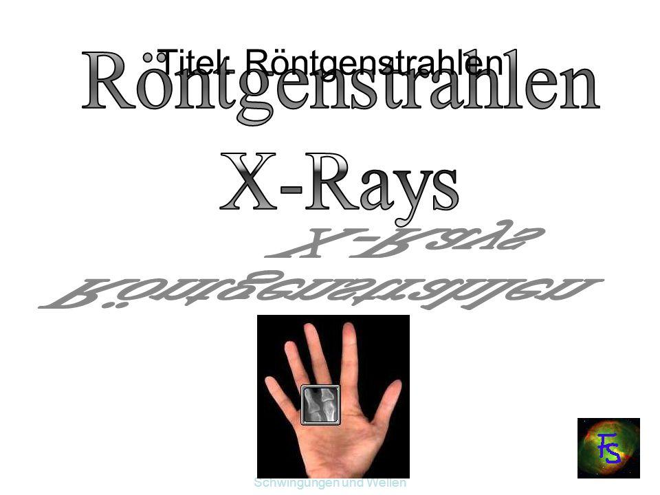 Titel: Röntgenstrahlen