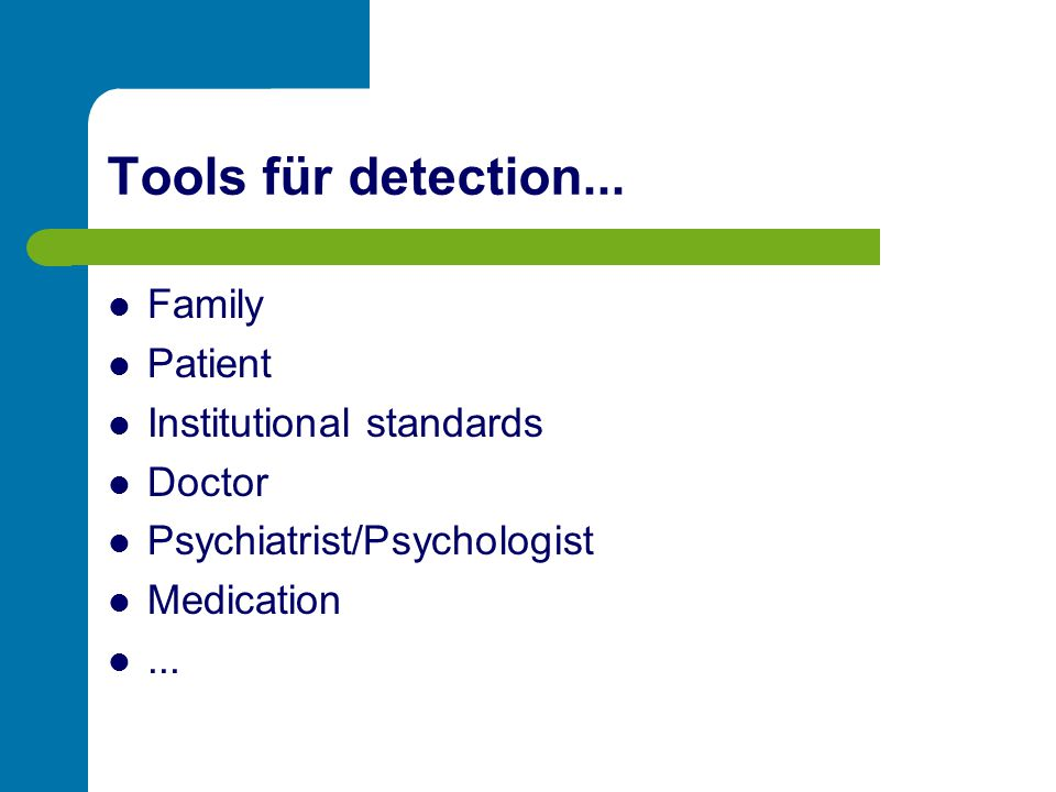 Tools für detection... Family Patient Institutional standards Doctor