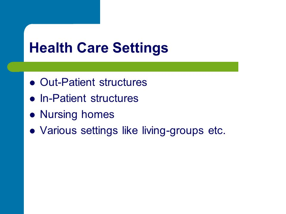 Health Care Settings Out-Patient structures In-Patient structures