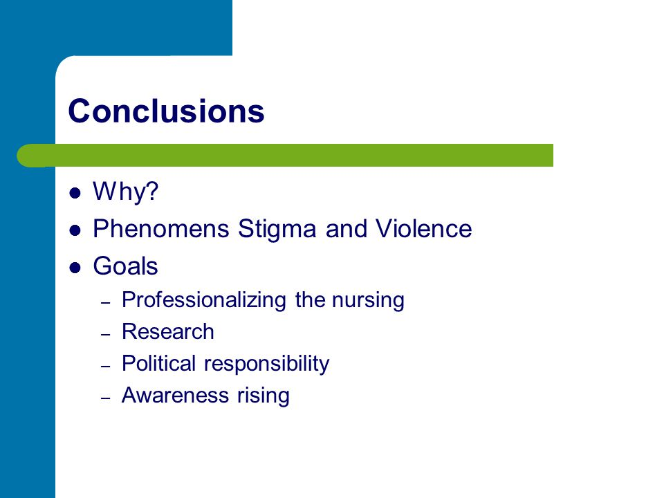 Conclusions Why Phenomens Stigma and Violence Goals