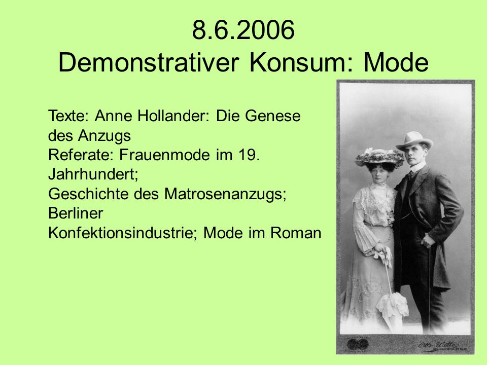 8.6.2006 Demonstrativer Konsum: Mode