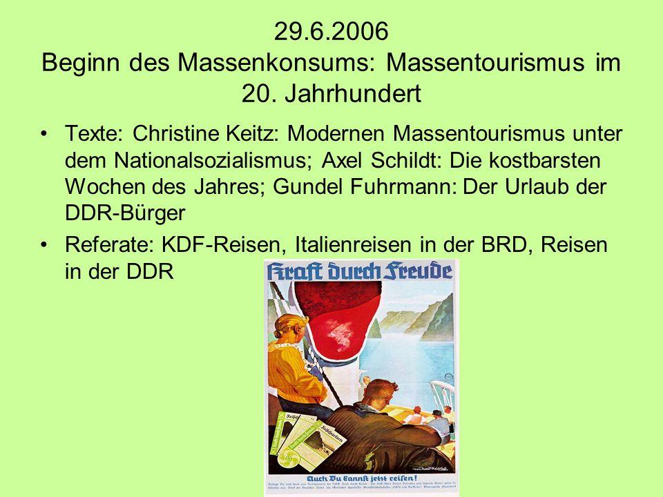 29.6.2006 Beginn des Massenkonsums: Massentourismus im 20. Jahrhundert