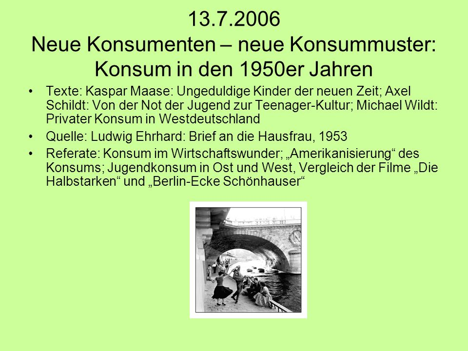 13.7.2006 Neue Konsumenten – neue Konsummuster: Konsum in den 1950er Jahren