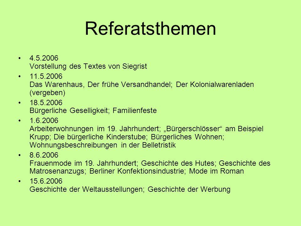 Referatsthemen 4.5.2006 Vorstellung des Textes von Siegrist