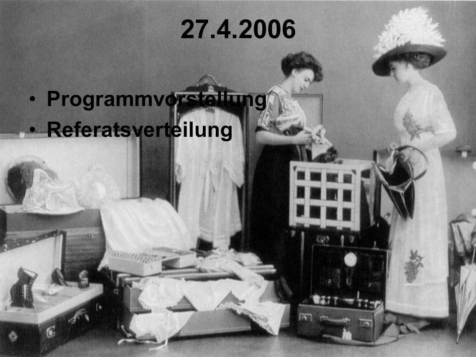 27.4.2006 Programmvorstellung Referatsverteilung