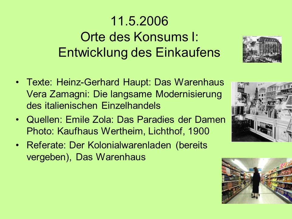 11.5.2006 Orte des Konsums I: Entwicklung des Einkaufens