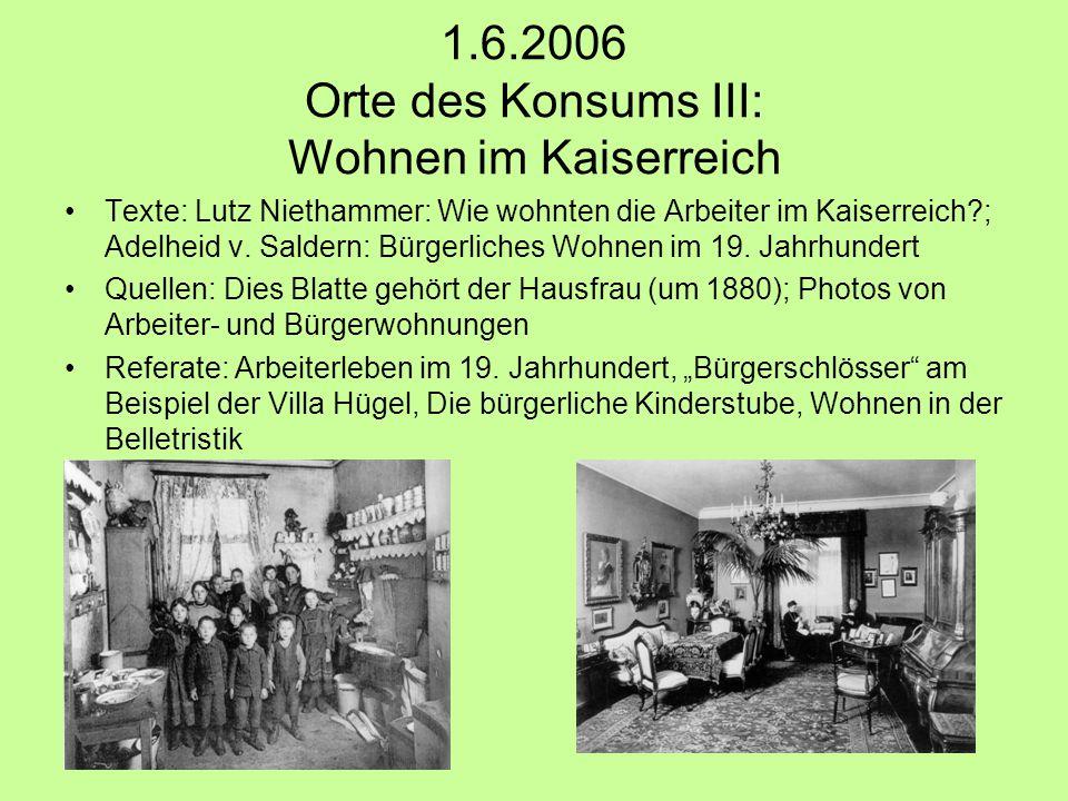 1.6.2006 Orte des Konsums III: Wohnen im Kaiserreich