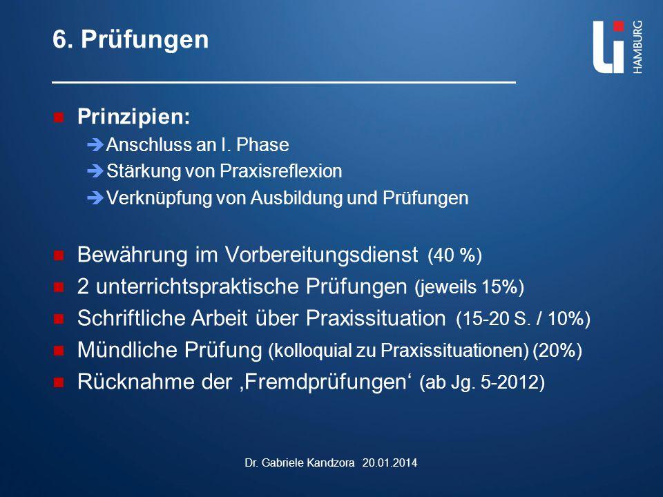 6. Prüfungen Prinzipien: Bewährung im Vorbereitungsdienst (40 %)